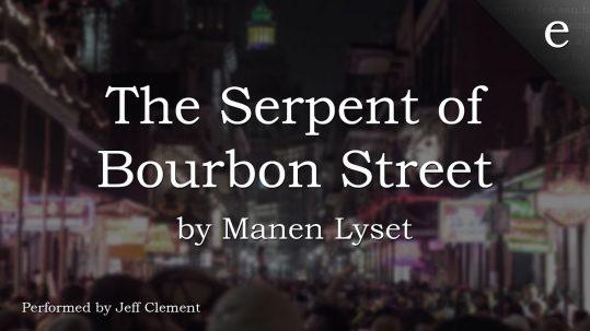 The Serpent of Bourbon Street by Manen Lyset   eseentia #1