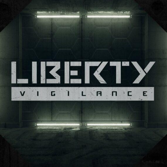 Liberty: Vigilance